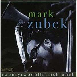 mark zubek twenty two dollar fish lunch
