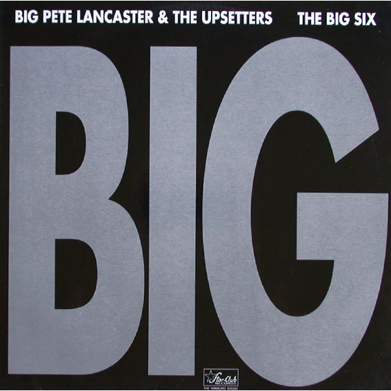 Big Pete Lancaster & The Upsetters The Big Six (lp) -Ger