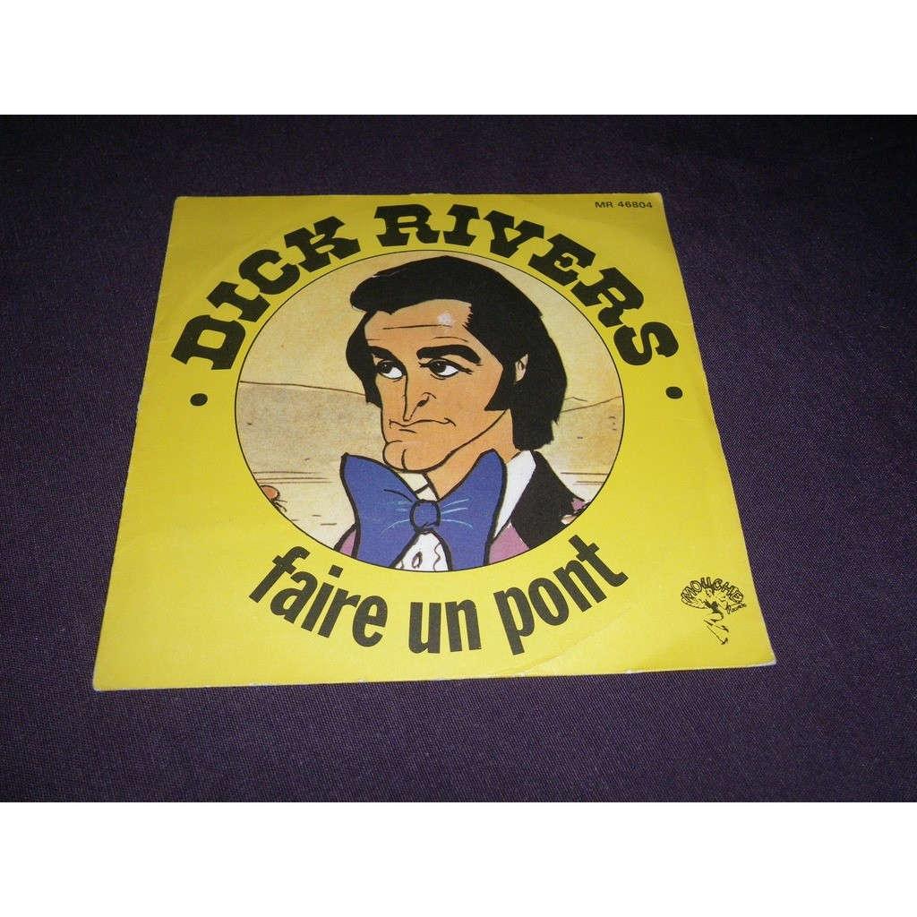 dick rivers Faire Un Pont / Jambalaya