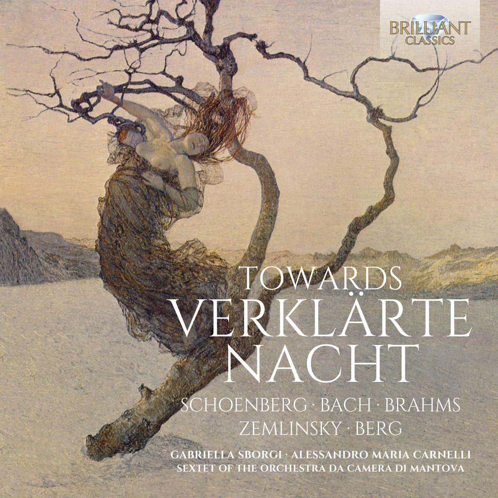 Gabriella Sborgi, Alessandro Maria Carnelli, Membe TOWARDS VERKLARTE NACHT: Bach Brahms Zemlinsky Schoenberg Berg