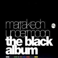 MINIMAL TRANCE MARRAKECH UNDERMOON: THE BLACK ALBUM