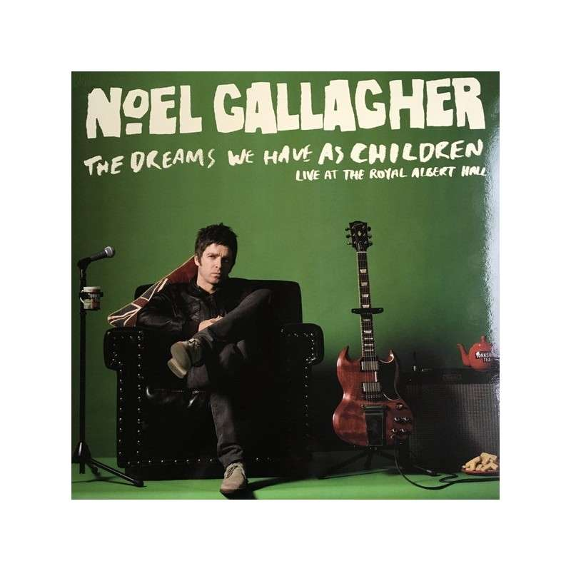 Noel Gallagher / Oasis The Dreams We Have As Children - Live At The Royal Albert Hall (lp)