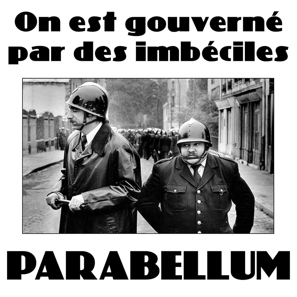 Parabellum  On Est Gouverné Par Des Imbéciles (7)