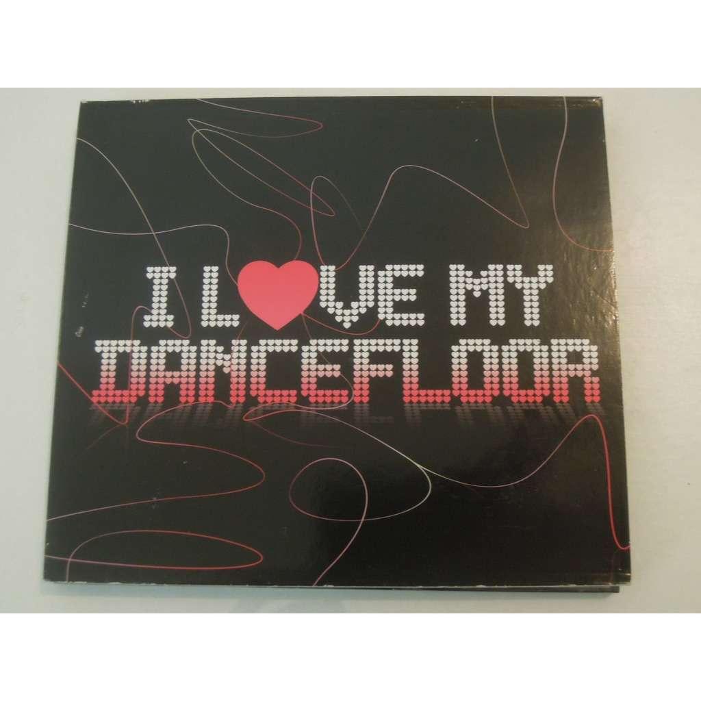 various i love my dancefloor I L♥ve My Dancefloor
