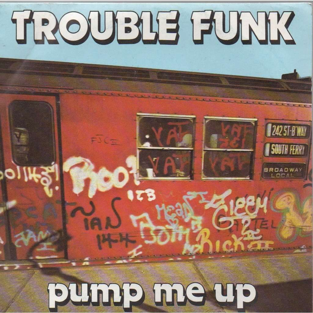Trouble Funk Pump Me Up/Holly rock