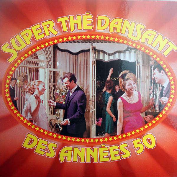 collectif : yvette Horner, Franck Pourcel, etc.. Super thé dansant des années 50