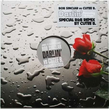 Bob Sinclar Vs Cutee B Featuring James D-Train ‎ Darlin' Cutee B Mix