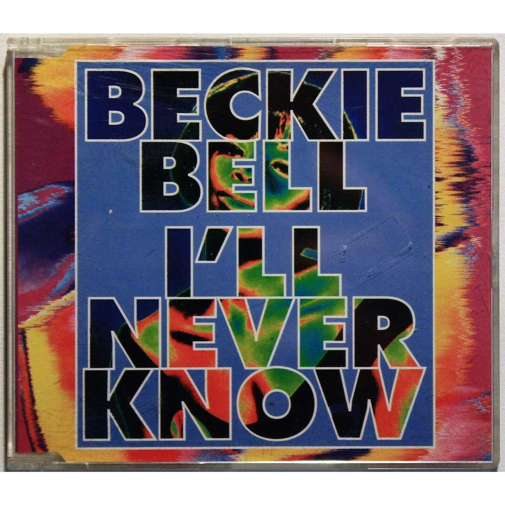 Beckie Bell I'll never know