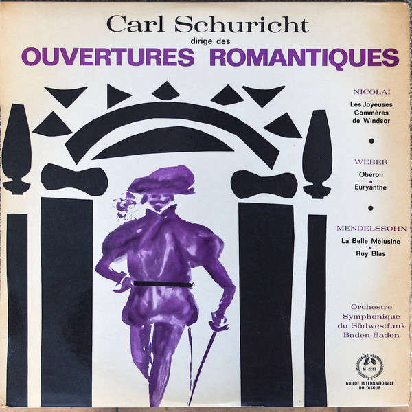 carl schuricht - Nicolai, Weber, Mendelssohn DIRIGE DES OUVERTURES ROMANTIQUES ( Orchestre Symphonique Du Südwestfunk Baden-Baden)