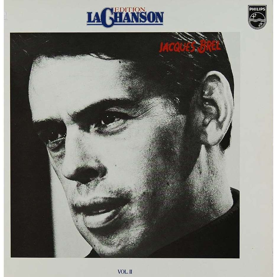 Jacques Brel Edition La Chanson Vol. II - Quand On N'a Que L'amour ( Compilation 12 tracks )