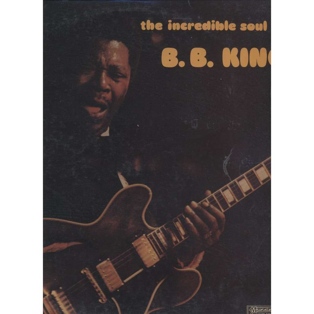 B.B. King ‎ The Incredible Soul Of B. B. King