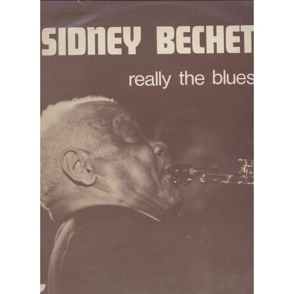BECHET Sidney REALLY THE BLUES