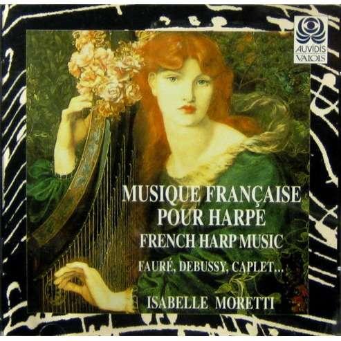 Isabelle Moretti , harpe Lyon and Healy 1959 Musique Française Pour Harpe: André Caplet, M. Tournier, Fauré, Pierné, Debussy, Sancan, M. Constant