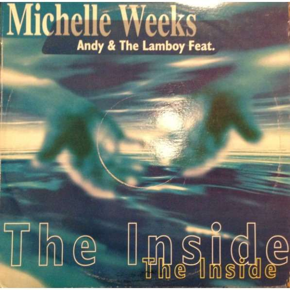 Andy & The Lamboy Featuring Michelle Weeks The Inside