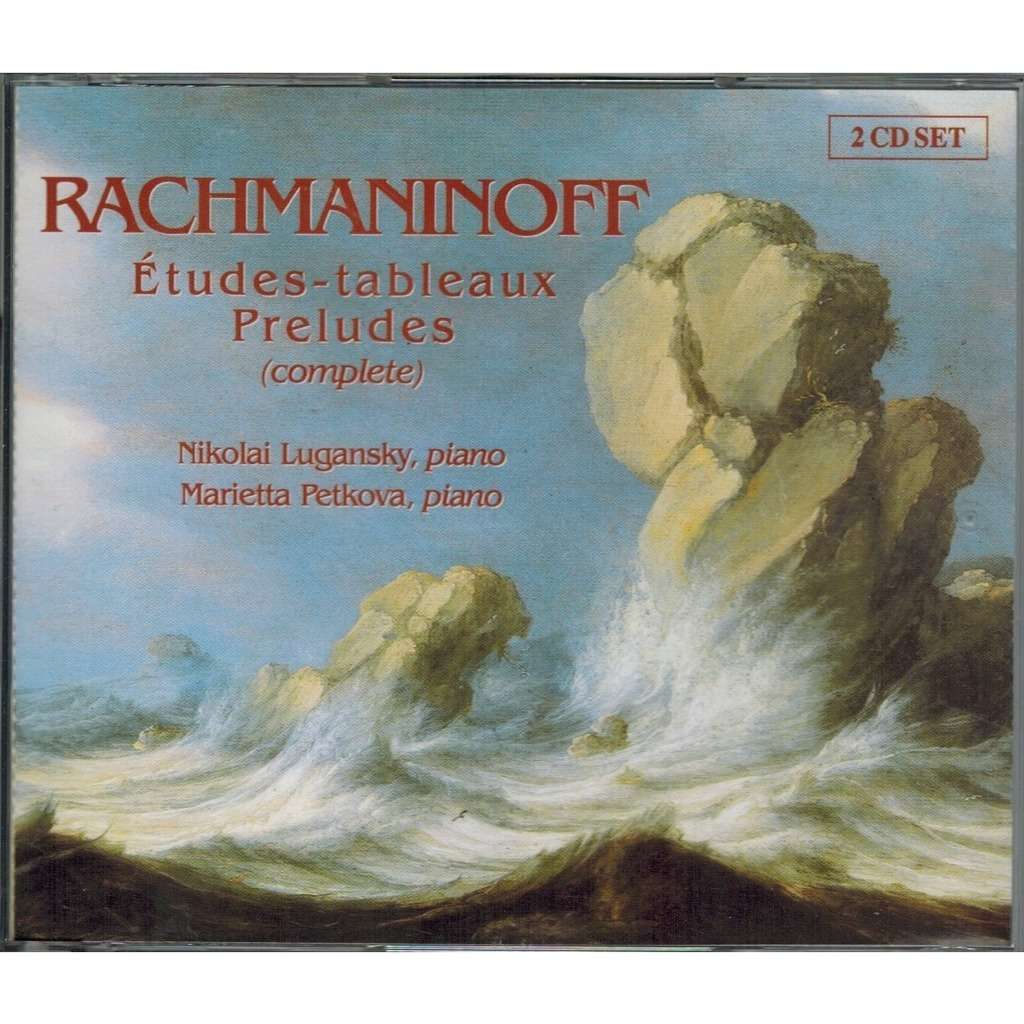 Rachmaninov, Sergei Études-tableaux; Preludes (Complete) / Nikolai Lugansky, Marietta Petkova