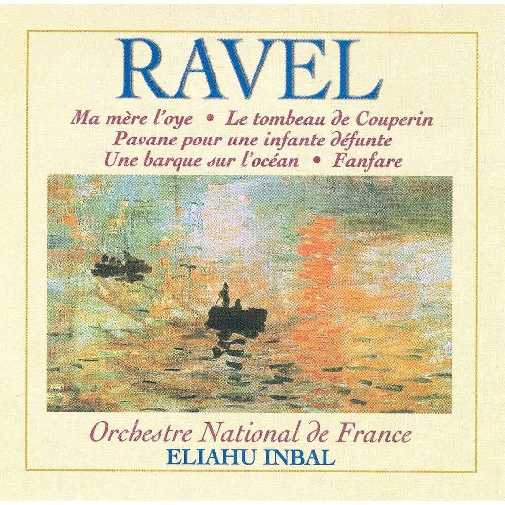 Ravel, Maurice Ma mère l'oye; Le Tombeau de Couperin; Fanfare: Etc / Orchestre National de France, Eliahu Inbal