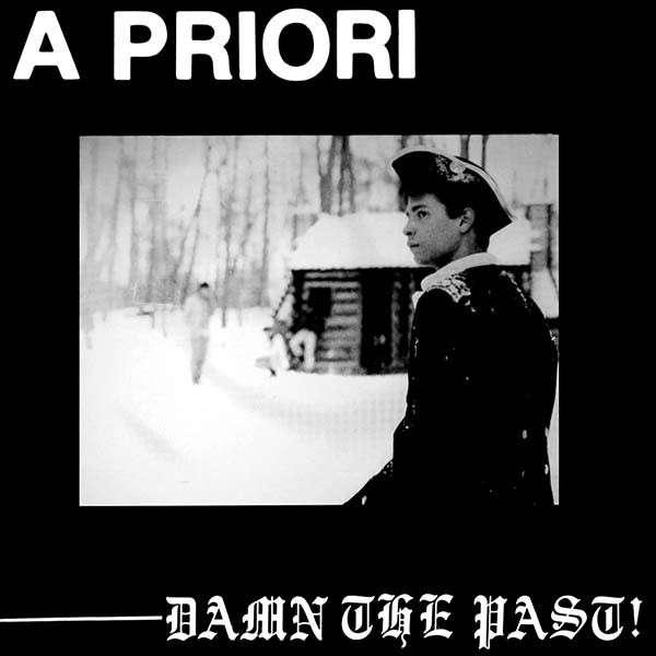 a priori damn the past