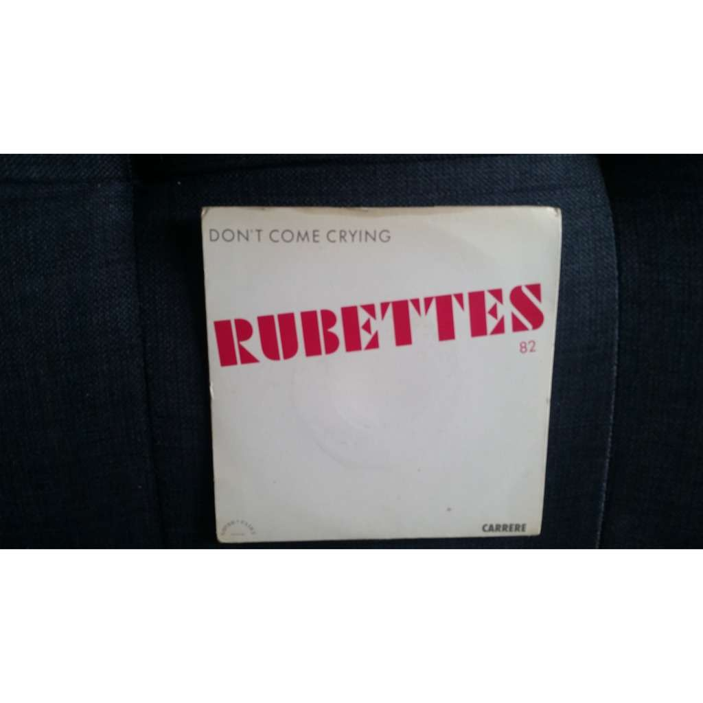 RUBETTES Don't come crying / Breakdown