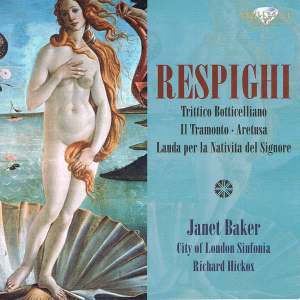 Respighi, Ottorino Trittico botticelliano / Janet Baker, City Of London Sinfonia, Richard Hickox