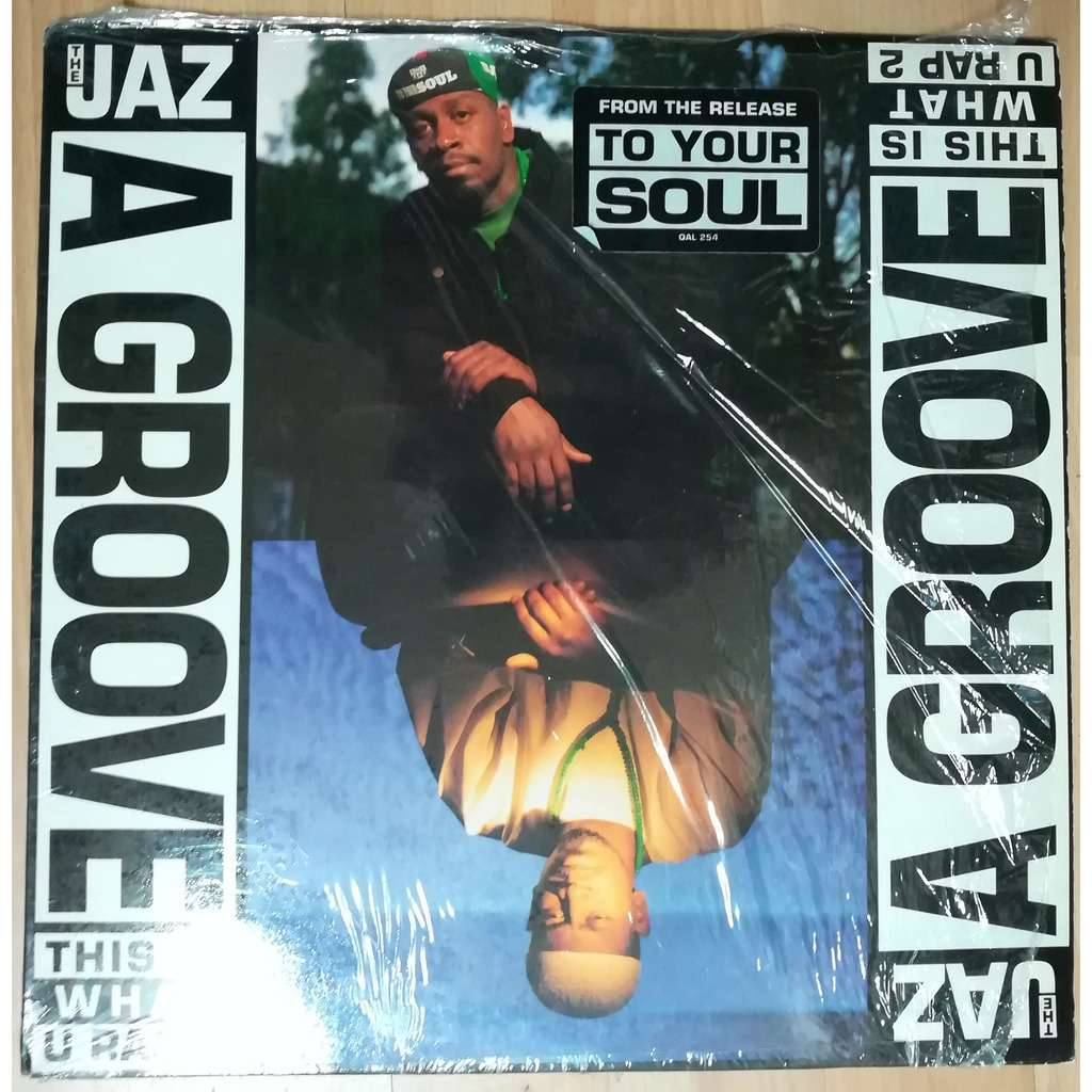 The Jaz A Groove (This Is What U Rap 2)
