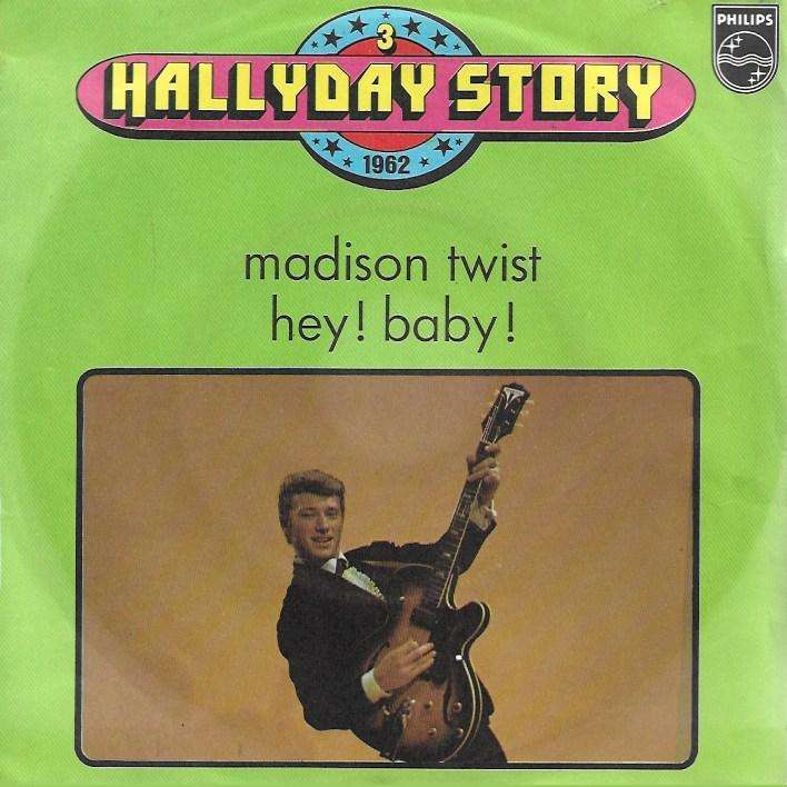 HALLYDAY JOHNNY madison twist / hey! baby! (story 3)