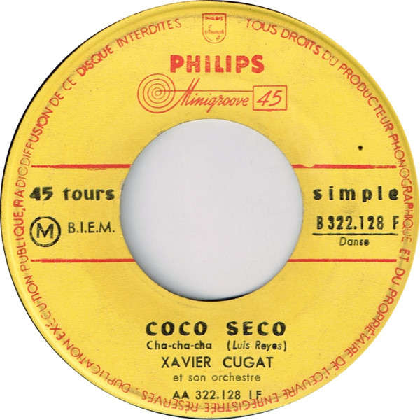 Xavier CUGAT et Son ORCHESTRE Coco Seco + 1 (original French press - single without cover - 1957)