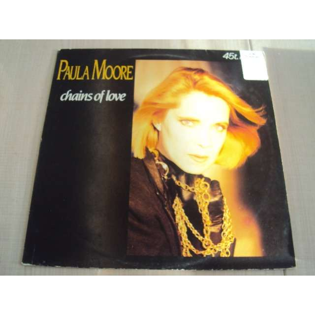 paula moore chains of love (Version longue 6'53) 1986 hollande (MAXIBOXLP)