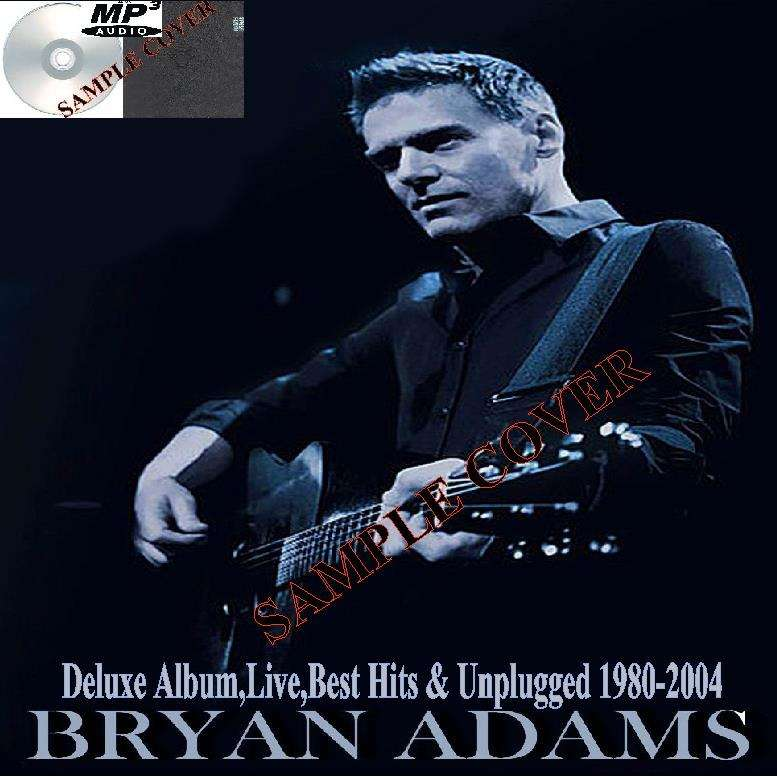 bryan adams Deluxe Album,Live,Best Hits & Unplugged 1980-2004 (4CD MP3)