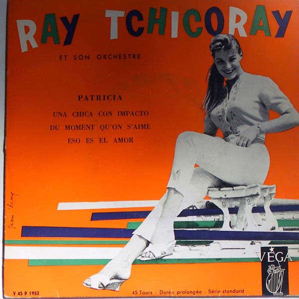 Ray Tchicoray & son orchestre Patricia