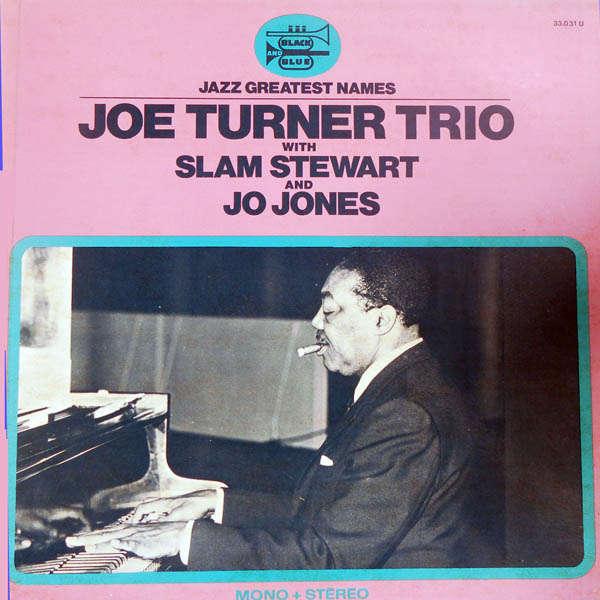 Joe Turner Trio with Slam Stewart & Jo jones
