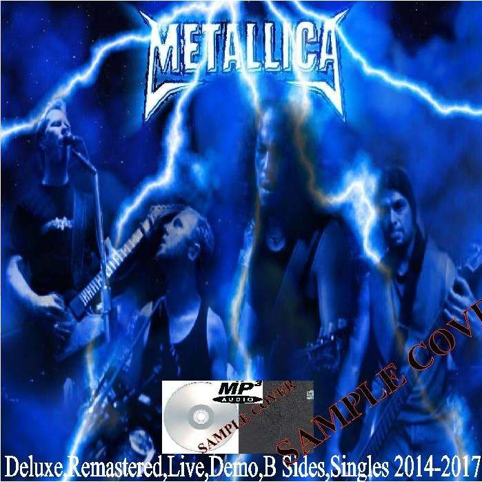metallica Deluxe,Remastered,Live,Demo,B Sides,Singles 2014-2017 (5CD MP3)