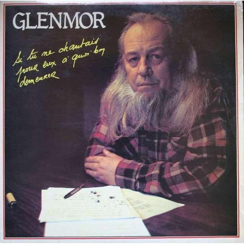 Glenmor Si Tu Ne Chantais Pour Eux À Quoi Bon Demeurer