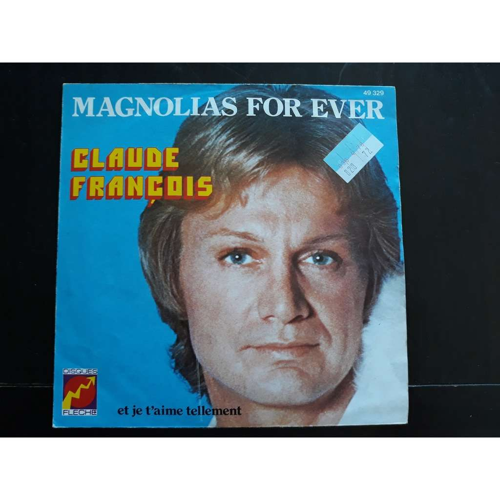 Claude François - Magnolias For Ever (7, Single) Claude François - Magnolias For Ever (7, Single)