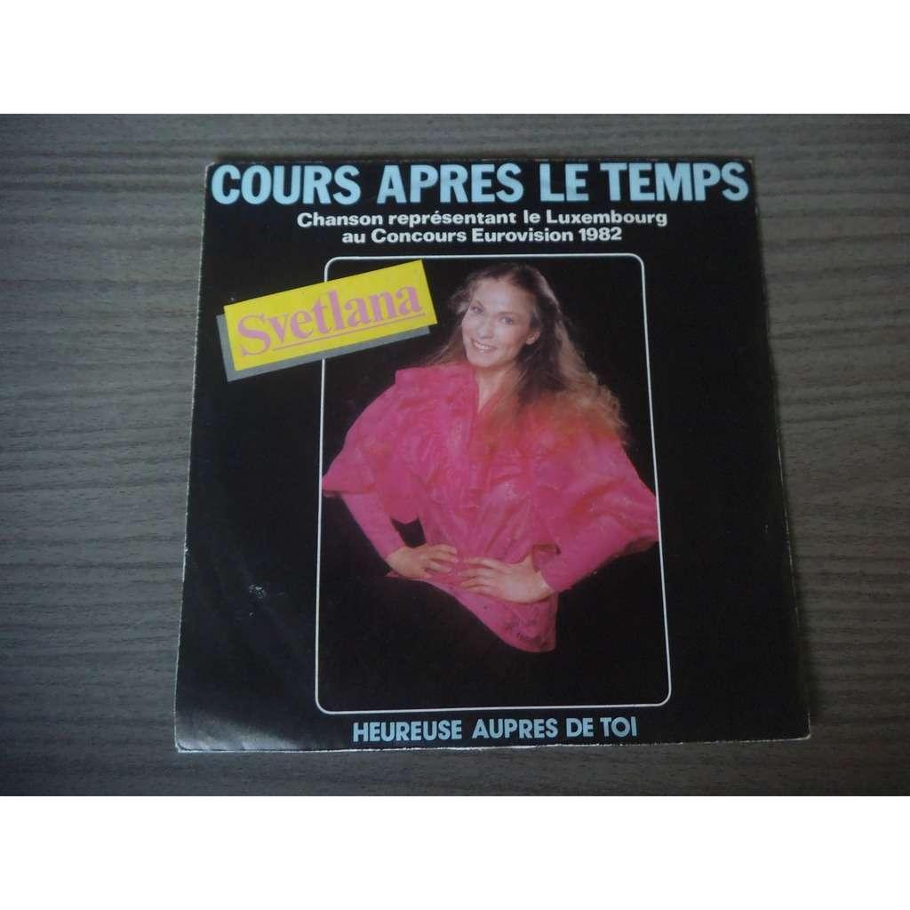 svetlana Cours après le temps / Heureuse auprès de toi