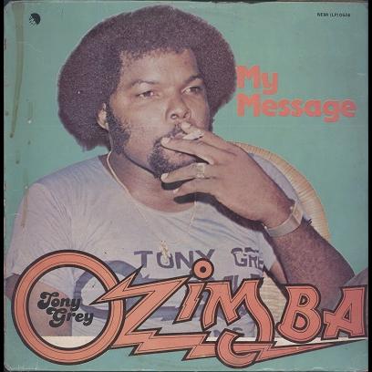 Tony Grey & Ozimba my message