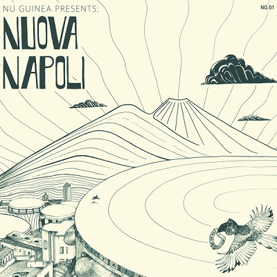 Nu Guinea presents Nuova Napoli