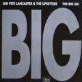 BIG PETE LANCASTER & THE UPSETTERS - The Big Six (lp) -Ger - LP