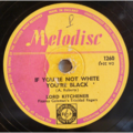 LORD KITCHENER - If you're not white you're black / Old lady walk a mile and a half - 78 rpm