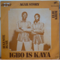 AGAR STORY - igbo is kaya - LP