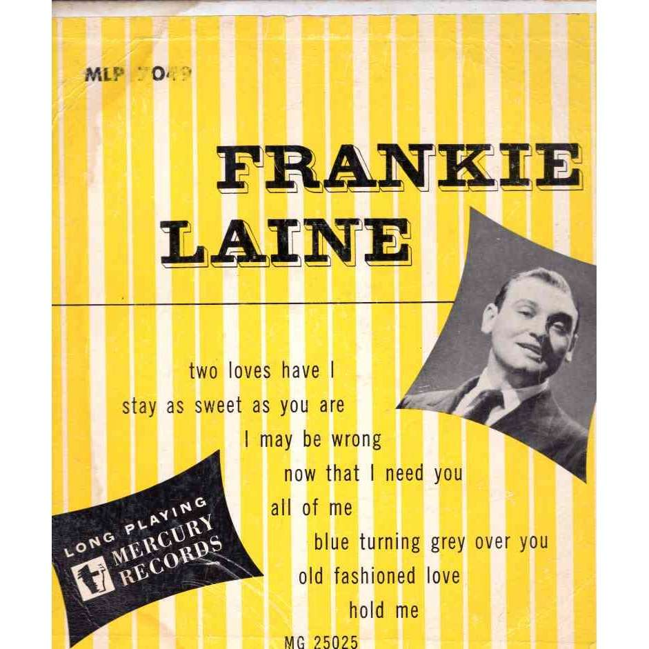 Frankie Laine Txo love have L / Stay as sweet as you are / All of me / I mai be wrong / Old me et 3 autres titres