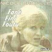 Croisille, Nicole Fane, fini, foutu / Domingo