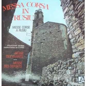Félix Quilici Charles Rocchi Messa Corsa in Rusiu Messa Corsa in Rusiu - Polyphonies sacrées traditionnelles de Corse