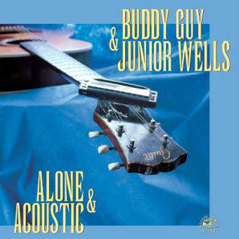 Buddy Guy & Junior Wells Alone & Acoustic