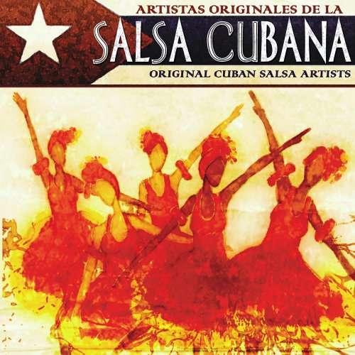 Doris De La Torre, Orquesta Sublime, Bola De Nieve Salsa Cubana - Original Cuban Salsa Artists Doris De La Torre, Orquesta Sublime, Bola De Nieve, Mari