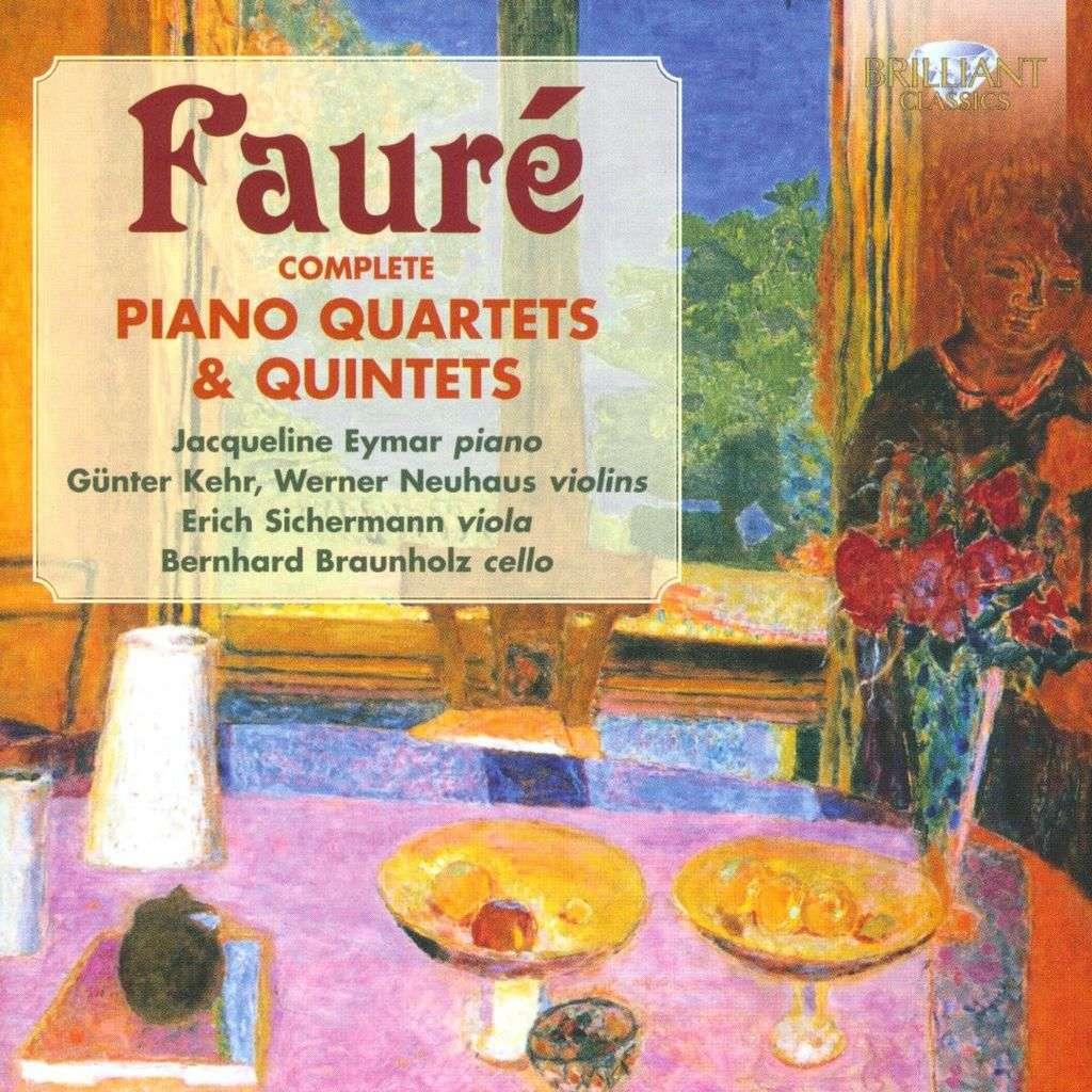 Fauré, Gabriel Complete Piano Quartets & Quintets /