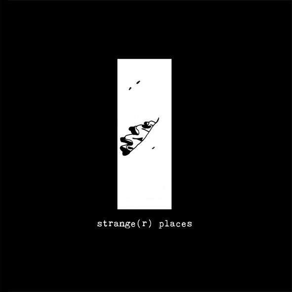 Strange Places Strange(r) Places