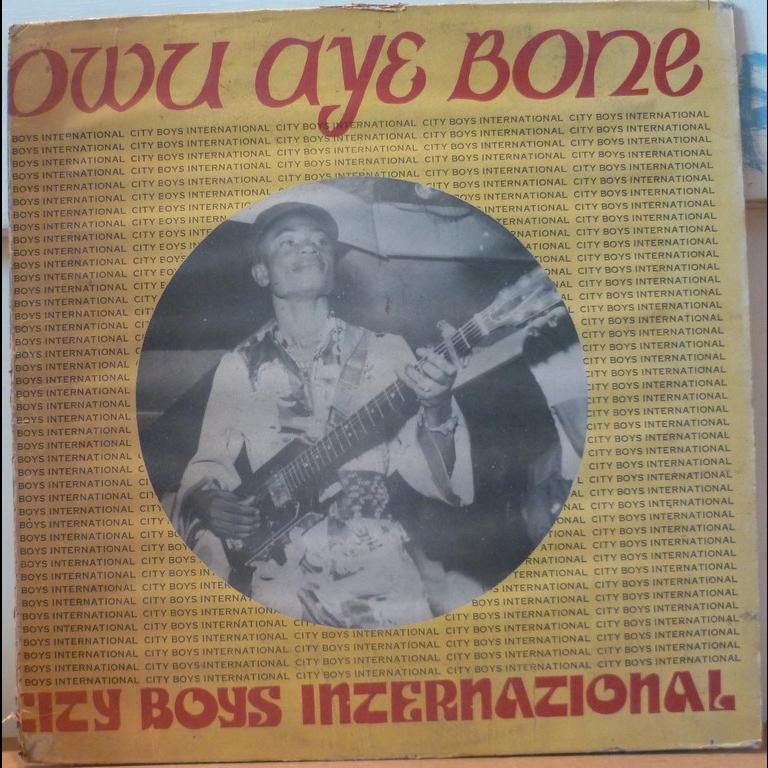 CITY BOYS INTERNATIONAL BAND Owu aye bone