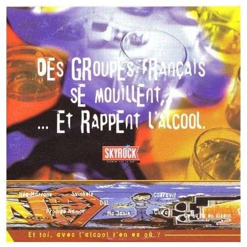 COMPILATIONS RAP - HIP HOP - RnB Français Des Groupes Français Se Mouillent... ...Et Rappent L'Alcool