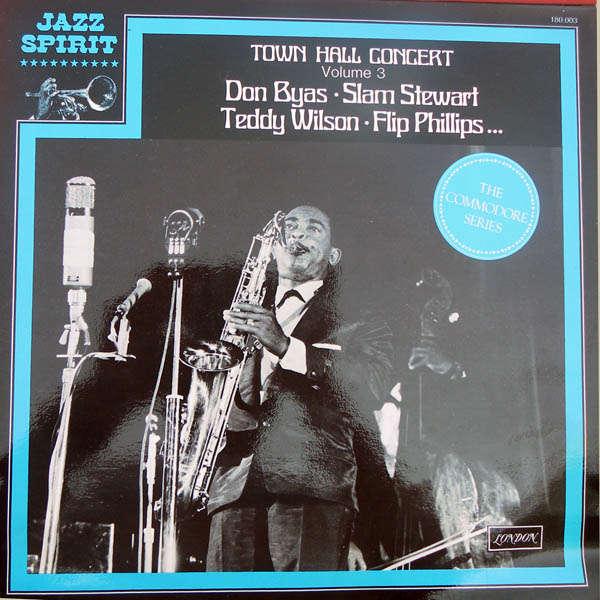Don Byas, Slam Stewart, Teddy Wilson Town hall concert volume 3