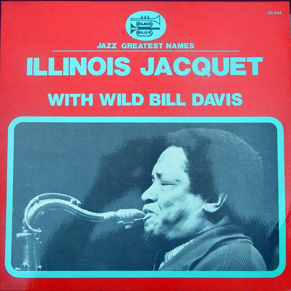 illinois jacquet with Wild Bill Davis